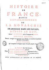 Histoire de France depuis l'établissement de la monarchie françoise dans les Gaules...