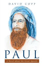 Paul: A Novel About the Great Apostle