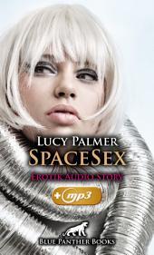 SpaceSex | Erotik Audio Story | Erotisches Hörbuch: Sex, Leidenschaft, Erotik und Lust