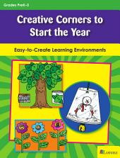 Creative Corners to Start the Year: Easy-to-Create Learning Environments