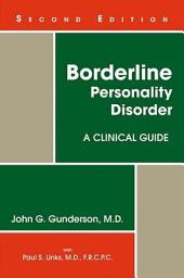 Borderline Personality Disorder: A Clinical Guide, Edition 2