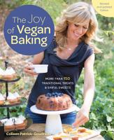 The Joy of Vegan Baking  Revised and Updated Edition PDF
