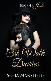 Cat Walk Diaries - Book 4 - Jade