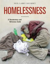 Homelessness: A Documentary and Reference Guide