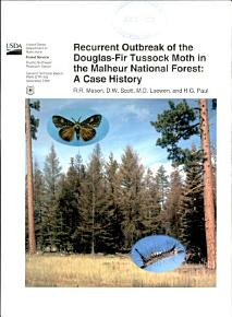 Recurrent Outbreak of the Douglas fir Tussock Moth in the Malheur National Forest PDF