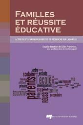 Familles et réussite éducative: Actes du 10e symposium québécois de recherche sur la famille