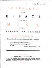 De l'Esprit: or, essays on the mind, and its several faculties ... Translated from the edition printed under the author's inspection