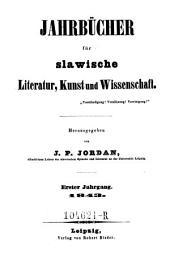 Jahrbücher für slavische Literatur, Kunst und Wissenschaft. Hrsg. von J. P. Jordan.