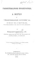 Presbyterianism indefensible  A reply to    Presbyterianism defended      c   by     T  J  Crawford  etc PDF