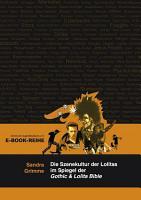 Die Szenekultur der Lolitas im Spiegel der Gothic   Lolita Bible PDF