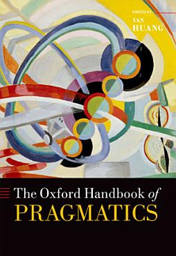 The Oxford Handbook of Pragmatics PDF