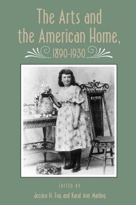 The Arts and the American Home, 1890-1930