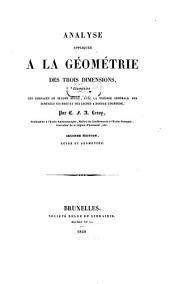 Analyse appliquée a la géométrie des trois dimensions: comprenant les surfaces du second degré, avec la théorie générale des surfaces courbes et des lignes a double courbure