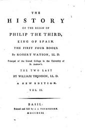The History of the Reign of Philip III. King of Spain: Volume 2