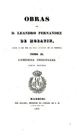 Obras de D. Leandro Fernandez de Moratin: Volumen 2,Parte 2