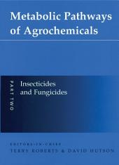 Metabolic Pathways of Agrochemicals: Part 2: Insecticides and Fungicides