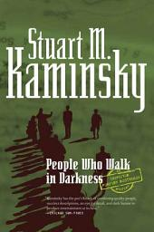 People Who Walk In Darkness: An Inspector Porfiry Rostnikov Mystery