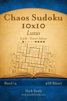 Chaos Sudoku 10x10 Luxus   Leicht bis Extrem Schwer   Band 14   468 R  tsel PDF