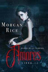 Amores (Libro #2 de Diario de un Vampiro)
