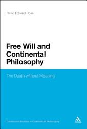 Free Will and Continental Philosophy: The Death without Meaning