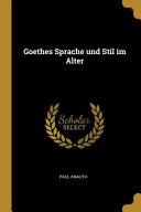 Goethes Sprache Und Stil Im Alter PDF