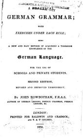 A Practical German Grammar: With Exercises Under Each Rule ...