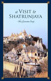 A Visit to Shatrunjaya: Journey to the holiest pilgrimage of Jainism