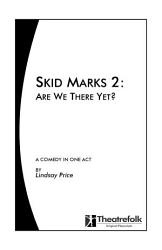 Skid Marks 2   are We There Yet    a Comedy in One Act PDF