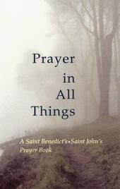 Prayer in All Things: A Saint Benedict's, Saint John's Prayer Book