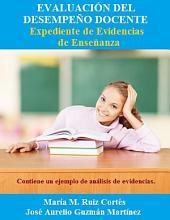 EVALUACIÓN DEL DESEMPEÑO DOCENTE: Expediente de Evidencias de Enseñanza