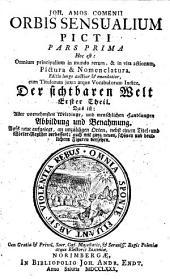 Joh. Amos Comenii Orbis Sensualium Picti Pars Prima Hoc est : Omnium principalium in mundo rerum, & in vita actionum, Pictura & Nomenclatura