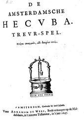 De Amsterdamsche Hecvba: Trevr-spel, Volume 1