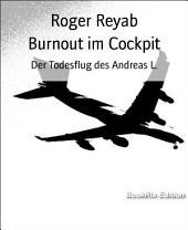 Burnout im Cockpit: Der Todesflug des Andreas L.