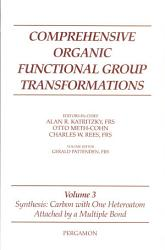 Comprehensive Organic Functional Group Transformations Synthesis Carbon With One Heteroatom Attached By A Multiple Bond Book PDF