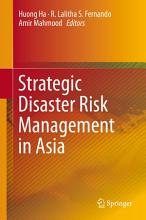 Strategic Disaster Risk Management in Asia PDF