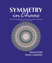 Symmetry in Chaos: A Search for Pattern in Mathematics, Art and Nature, Second Edition