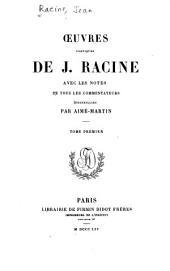 Œuvres poétiques de J. Racine avec des notes de tous les commentateurs recueillies: Volume1