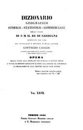 Dizionario geografico, storico, statistico, commerciale degli stati di S.M. il re di Sardegna: Volume 27