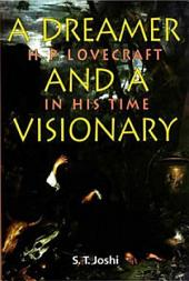 A Dreamer and a Visionary: H P Lovecraft in His Time
