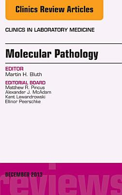 Molecular Pathology, An Issue of Clinics in Laboratory Medicine,