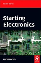 Starting Electronics: Edition 4