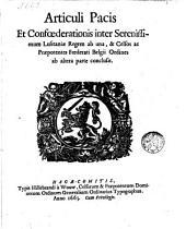 Articuli Pacis et Confoed. inter Ser. Lusitaniae Regem ... et ... Foed Belgii Ordines ... conclusae