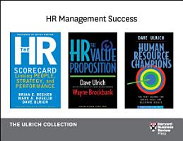 Human Resources Management Success  The Ulrich Collection  3 Books  PDF