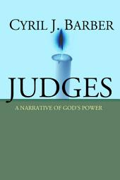 Judges: A Narrative of God's Power: An Expositional Commentary