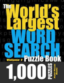 The World s Largest Word Search Puzzle Book  1 000 Puzzles  Vol  1  PDF