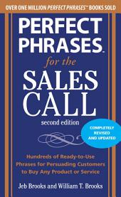 Perfect Phrases for the Sales Call, Second Edition: Edition 2