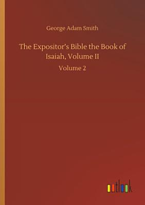 The Expositor   s Bible the Book of Isaiah  Volume II