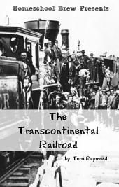 The Transcontinental Railroad: Fourth Grade Social Science Lesson, Activities, Discussion Questions and Quizzes