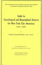 Guide to Genealogical and Biographical Sources for New York City  Manhattan   1783 1898 PDF
