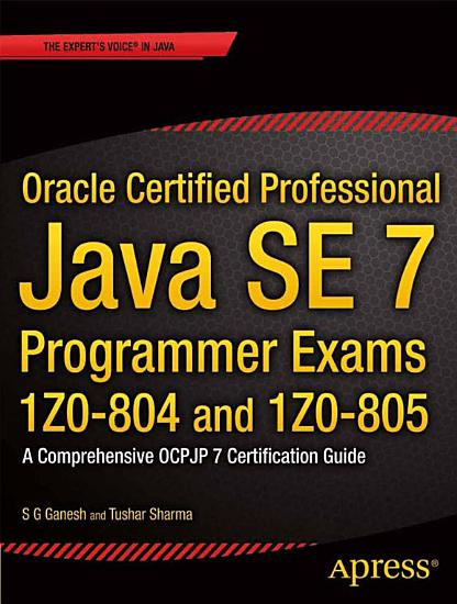 Oracle Certified Professional Java SE 7 Programmer Exams 1Z0 804 and 1Z0 805 PDF